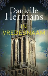 In vredesnaam - Danielle Hermans - ISBN: 9789026349416