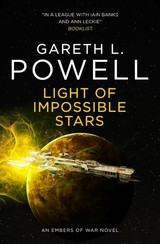 Light Of Impossible Stars: An Embers Of War Novel - Powell, Gareth L - ISBN: 9781785655241