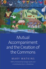 Mutual Accompaniment And The Creation Of The Commons - Watkins, Mary - ISBN: 9780300236149