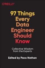 97 Things Every Data Engineer Should Know - Nathan, Paco - ISBN: 9781098115043