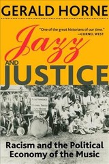 Jazz And Justice - Horne, Gerald - ISBN: 9781583677858