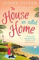 House We Called Home - Oliver, Jenny - ISBN: 9780008217983