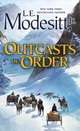 Outcasts Of Order - Jr., L. E. Modesitt, - ISBN: 9781250172563
