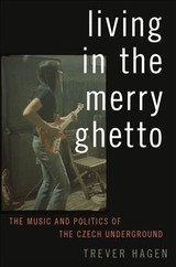 Living In The Merry Ghetto - Hagen, Trever (leverhulme Trust Research Fellow, Leverhulme Trust Research Fellow, Department Of Sociology, Philosophy, Anthropology At The University Of Exeter) - ISBN: 9780190263867