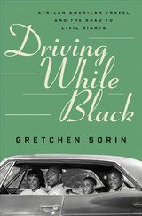Driving While Black - Sorin, Gretchen (state University Of New York) - ISBN: 9781631495694