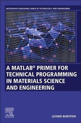 A MATLAB Primer for Technical Programming for Materials Science and Engineering - Burstein, Leonid - ISBN: 9780128191156