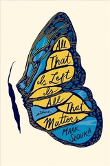 All That Is Left Is All That Matters - Slouka, Mark - ISBN: 9780393292282