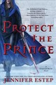 Protect The Prince - Estep, Jennifer - ISBN: 9780062797643
