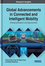 Global Advancements In Connected And Intelligent Mobility - Outay, Fatma (EDT)/ Yasar, Ansar-Ul-Haque (EDT)/ Shakshuki, Elhadi (EDT) - ISBN: 9781522590194