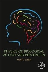Physics of Biological Action and Perception - Latash, Mark L. - ISBN: 9780128192849