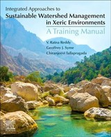Integrated Approaches to Sustainable Watershed Management in Xeric Environments - Tallapragada, Chiranjeevi; Syme, Geoff; Reddy, V Ratna - ISBN: 9780128152751