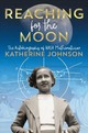 Reaching For The Moon - Johnson, Katherine - ISBN: 9781534440838