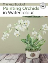 Kew Book Of Painting Orchids In Watercolour - Cawson, Vivienne - ISBN: 9781782216513