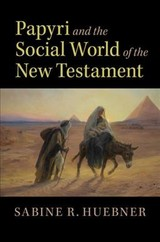Papyri And The Social World Of The New Testament - Huebner, Sabine R. (universitat Basel, Switzerland) - ISBN: 9781108455701