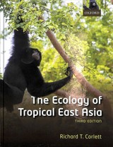Ecology Of Tropical East Asia - Corlett, Richard T. (professor, Professor, Center For Integrative Conservation, Xishuangbanna Tropical Botanical Garden, Chinese Academy Of Sciences, China) - ISBN: 9780198817017