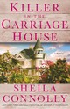 Killer In The Carriage House - Connolly, Sheila - ISBN: 9781250135889