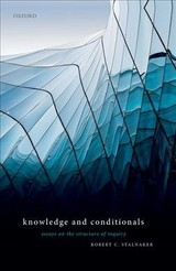 Knowledge And Conditionals - Stalnaker, Robert C. (emeritus Professor Of Philosophy, Emeritus Professor Of Philosophy, Massachusetts Institute Of Technology) - ISBN: 9780198810346