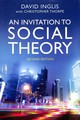 Invitation To Social Theory - Inglis, David; Thorpe, Christopher - ISBN: 9781509506408