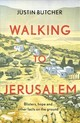 Walking To Jerusalem - Butcher, Justin - ISBN: 9781473673694