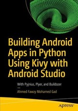 Building Android Apps In Python Using Kivy With Android Studio - Gad, Ahmed Fawzy Mohamed - ISBN: 9781484250303