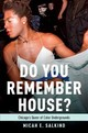 Do You Remember House? - Salkind, Micah (special Projects Manager, The Providence Department Of Art,... - ISBN: 9780190698416
