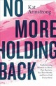 No More Holding Back - Armstrong, Kat - ISBN: 9780785223467