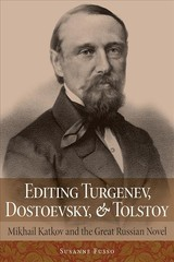 Editing Turgenev, Dostoevsky, And Tolstoy - Fusso, Susanne - ISBN: 9780875807669