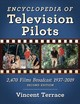 Encyclopedia Of Television Pilots - Terrace, Vincent - ISBN: 9781476678740