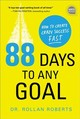88 Days To Any Goal - Roberts, Rollan, Dr. - ISBN: 9781492680505