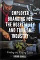 Employer Branding For The Hospitality And Tourism Industry - Gehrels, Dr Sjoerd - ISBN: 9781789730708
