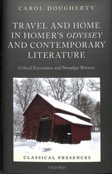 Travel And Home In Homer's Odyssey And Contemporary Literature - Dougherty, Carol (professor Of Classical Studies And Margaret E. Deffenbaugh And Leroy T. Carlson Professor In Comparative Literature, Professor Of Classical Studies And Margaret E. Deffenbaugh And Leroy T. Carlson Professor In Comparative Literature, Wel - ISBN: 9780198814016