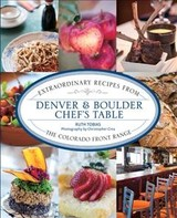 Denver & Boulder Chef's Table - Tobias, Ruth - ISBN: 9781493044467