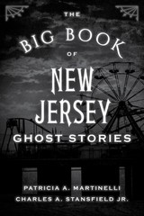 Big Book Of New Jersey Ghost Stories - Stansfield, Charles A.; Martinelli, Patricia A. - ISBN: 9781493043828