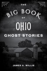 Big Book Of Ohio Ghost Stories - Willis, James A. - ISBN: 9781493043903