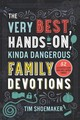 Very Best, Hands-on, Kinda Dangerous Family Devotions - Shoemaker, Tim - ISBN: 9780800735555