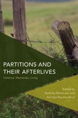 Partitions And Their Afterlives - Mohanram, Radhika (EDT)/ Raychaudhuri, Anindya (EDT) - ISBN: 9781783488384