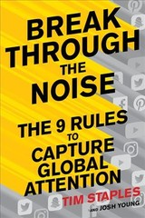 Breaking Through The Noise: The Nine Rules To Inspire The World To Watch, Like And Share Your Brand - Staples, Tim - ISBN: 9781328618566