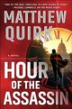 Hour Of The Assassin - Quirk, Matthew - ISBN: 9780062875495