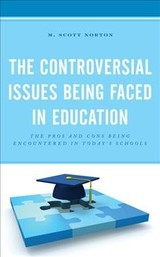 Controversial Issues Being Faced In Education - Norton, M. Scott - ISBN: 9781475850437