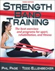 Strength Band Training - Page, Phillip; Ellenbecker, Todd S. - ISBN: 9781492556657