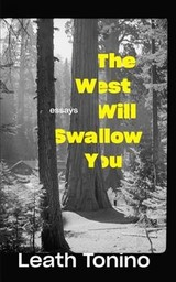 West Will Swallow You - Tonino, Leath - ISBN: 9781595349033