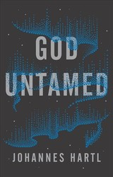 God Untamed - Hartl, Johannes - ISBN: 9781910012697