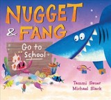 Nugget And Fang Go To School - Sauer, Tammi - ISBN: 9781328548269