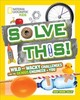 Solve This! - National Geographic Kids; Galat, Joan Marie - ISBN: 9781426327322