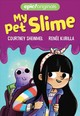 My Pet Slime (my Pet Slime Book 1) - Sheinmel, Courtney - ISBN: 9781524855208