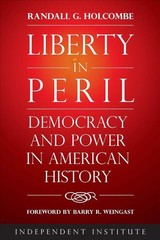 Liberty In Peril - Holcombe, Randall G. - ISBN: 9781598133332