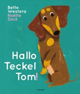 Hallo Teckel Tom - Bette Westera - ISBN: 9789025770297