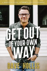 Get Out Of Your Own Way - Hollis, Dave - ISBN: 9781400215423
