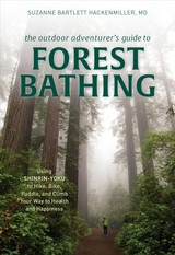 Outdoor Adventurer's Guide To Forest Bathing - Bartlett Hackenmiller, Suzanne, M.d. - ISBN: 9781493042029