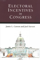 Electoral Incentives In Congress - Carson, Jamie L.; Sievert, Joel - ISBN: 9780472037506